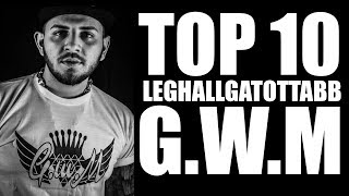 TOP 10 LEGHALLGATOTTABB G.W.M SZÁM (WWW.UJDALSZOVEGEK.HU)