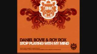 """Daniel Bovie & Roy Rox """"Stop Playing With My Mind"""""""