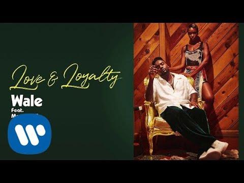 Wale Love  Loyalty Feat Mannywellz