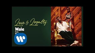 Wale Love  Loyalty Feat Mannywellz