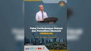 Pengumuman Khas Pakej Perlindungan Rakyat dan Pemulihan Ekonomi (PEMULIH)