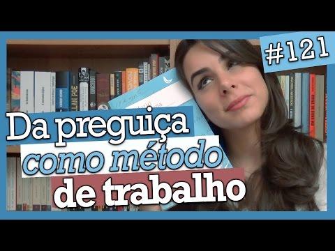 DA PREGUIÇA COMO MÉTODO DE TRABALHO, M. QUINTANA (#121)