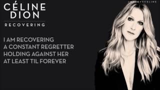 Céline Dion   Recovering [Lyrics]