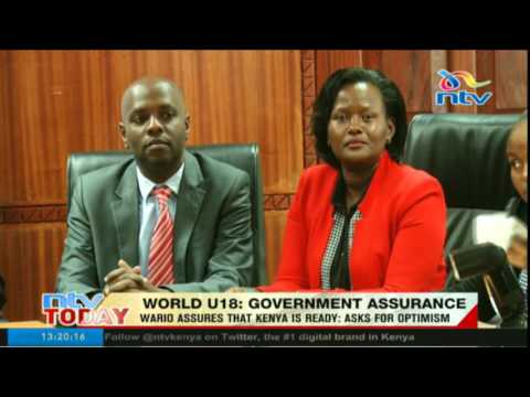 CS Hassan Wario assures that Kenya is ready for World U18 and asks for optimism