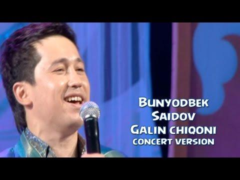 Bunyodbek Saidov - Galin chiqoni (concert version)
