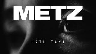 """METZ – """"Hail Taxi"""""""