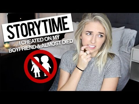 I CHEATED ON MY BOYFRIEND & ALMOST DIED | STORYTIME