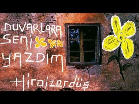 Hiraizerdüş – Duvarlara Seni Yazdım Sözleri