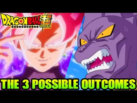 Dragon Ball Super - The 3 Possible Outcomes (Speculation/Theories)