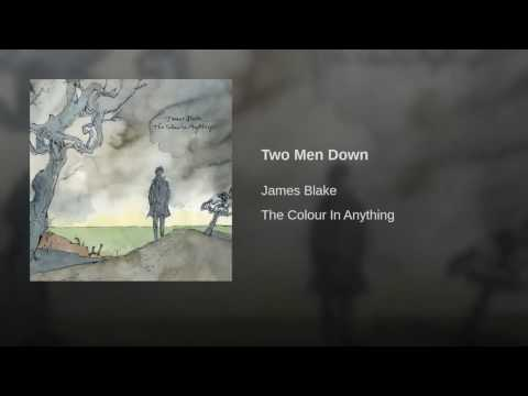 14. JAMES BLAKE - Two Men Down