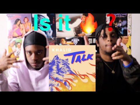 "Khalid ""Talk"" Reaction/Review"