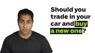 Ask Ramit: Should You Trade In Your Car and Buy a New One?