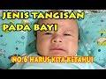 Download Lagu JENIS TANGISAN BAYI YANG PERLU ANDA KETAHUI NO 6 PENYEBAB PALING UMUM TERJADI Mp3 Free