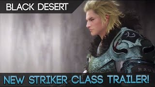 Black Desert Online Striker Class Trailer & Information