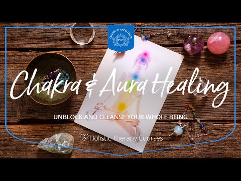 Chakra and Aura Healing Diploma Course   Centre of Excellence ...