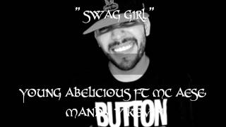 SWAG GIRL - YOUNG ABELICIOUS FT MC AESE, MANHY Y KEVIN SKINNY