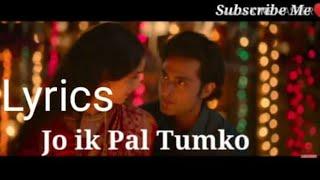 Lyrical: Jo ik Pal Tumko Na dekhy Mar Jaaye Hum   - YouTube