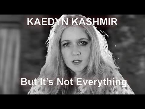 Kaedyn Kashmir- It's Not Everything Music Video (Official)