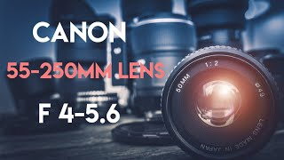 Canon EFS 55-250 mm lens and Hood review