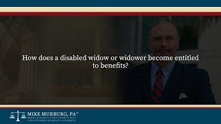 Video thumbnail: Hows does a disabled widow or widower become entitled to benefits?