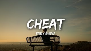 Emily Burns - Cheat (Lyrics)