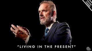 Start Living In The Present Moment! (how to fight social anxiety) - Jordan Peterson