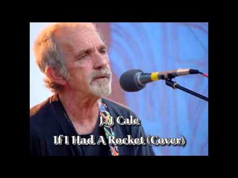 If I Had A Rocket (Cover) - J.J.Cale