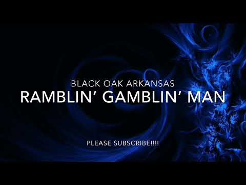 BLACK OAK ARKANSAS - RAMBLIN' GAMBLIN' MAN