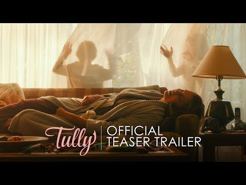 TULLY - Official Teaser Trailer - In Theaters May 4