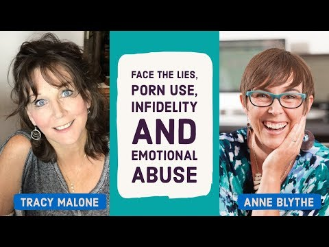 Face the lies, porn use, infidelity and emotional abuse - Anne Blythe