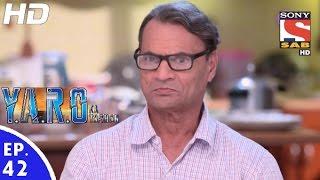 Y.A.R.O Ka Tashan - यारों का टशन - Episode 42 - 21st September, 2016