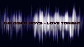 The Disco Boys - Love Tonight (Original Extended)[HD]