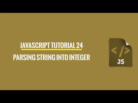 Javascript Tutorial 24: Parsing String Into Integer