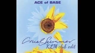 Ace Of Base - Cruel Summer (KLM Club Edit)