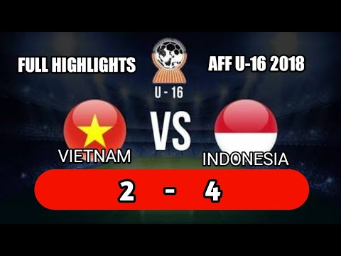 Full Highlights Vietnam VS Indonesia AFF U-16 Championship 2018 Sidoarjo Indonesia