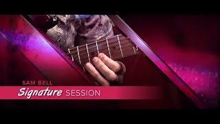 Sam Bell Signature Session | Guitar Lessons