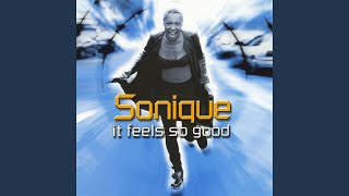 Sonique - It Feels So Good (Breakbeat Mix) video