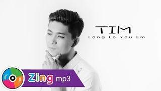 Lặng Lẽ Yêu Em - Tim Official MV HD