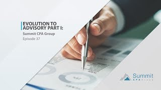 Evolution to Advisory Part II: Summit CPA Group
