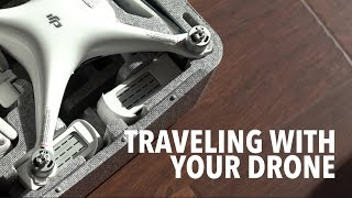 Traveling with Your Drone AIRPORTS AND CUSTOMS