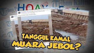 Hoax or Fact: Banjir Awal Tahun, Beredar Video Tanggul Kamal Muara Jebol?