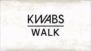 Kwabs   Walk (Audio)