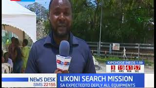 LIKONI SEARCH MISSION: South African team expected to deploy all equipments