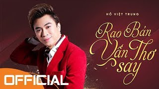 Rao Bán Vần Thơ Say | Hồ Việt Trung | Official Audio