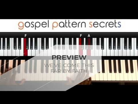 WE'VE COME THIS FAR BY FAITH(PIANO TUTORIAL)