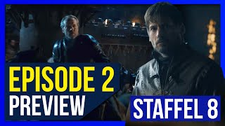 PREVIEW BREAKDOWN ♦ Episode 2  ♦ Die RUHE Vor Dem STURM ! ♦ Game Of Thrones Staffel 8 ❄🔥
