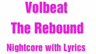 Volbeat Rebound Nightcore + Lyrics