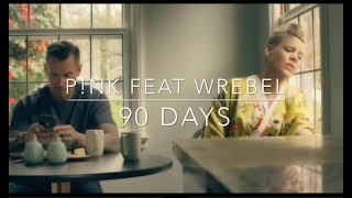 P!nk   90 Days Feat. Wrabel