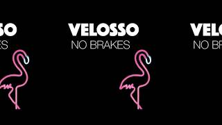 Velosso - No Brakes (official music video 360)