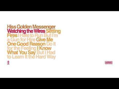 """Hiss Golden Messenger """"Watching the Wires"""""""